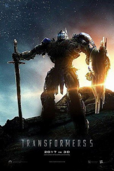 Transformers 5: L'Ultimo Cavaliere (2017) Poster